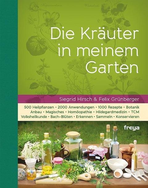 Die Kräuter in meinem Garten - Sigrid Hirsch und Felix Grünberger