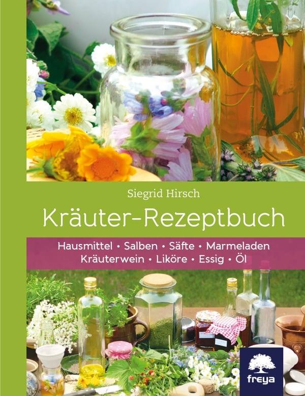 Das Kräuter-Rezeptbuch von Sigried Hirsch
