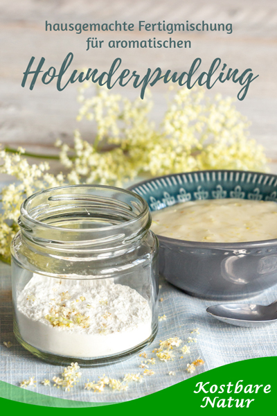 Pudding aus den gesunden Holunderblüten ist nicht nur köstlich, du kannst ihn sogar auf Vorrat zubereiten in Form einer hausgemachten Fertigmischung.